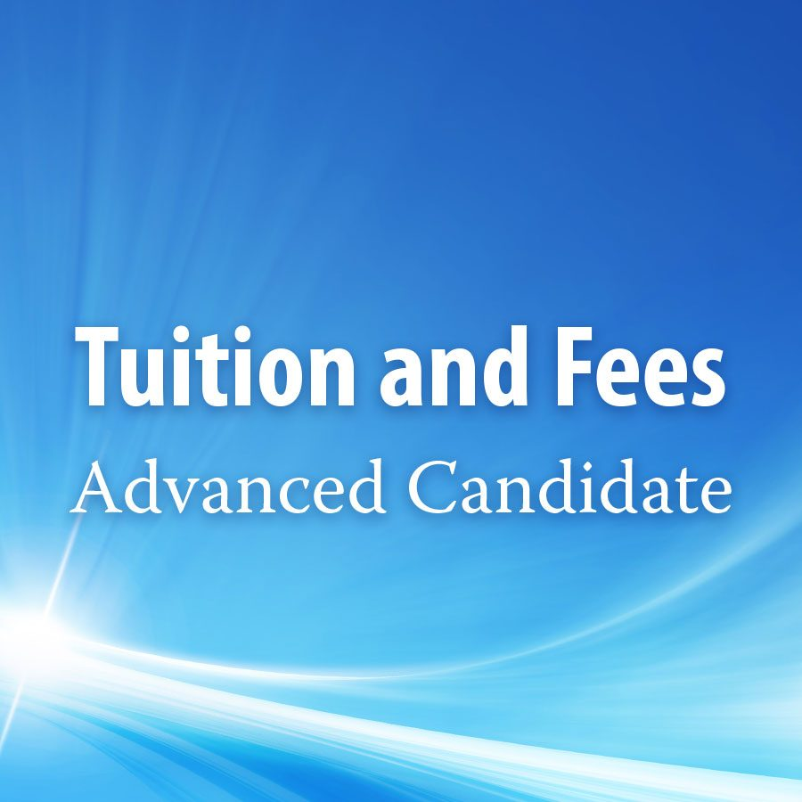 Tuition and Fees – Advanced Candidate